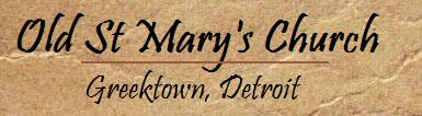 Old St. Mary's Catholic Church - Greektown, Detroit